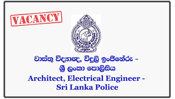 Architect, Electrical Engineer - Sri Lanka Police
