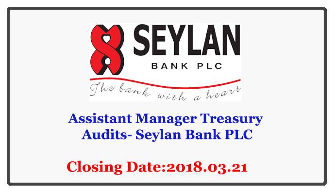 Assistant Manager Treasury Audits- Seylan Bank PLC