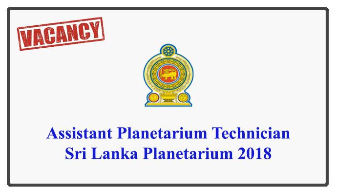 Assistant Planetarium Technician – Sri Lanka Planetarium 2018