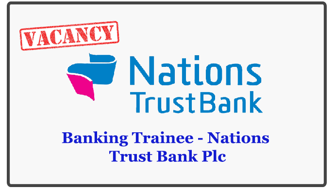 Banking Trainee - Nations Trust Bank Plc
