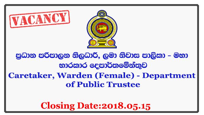 Caretaker, Warden (Female) - Department of Public Trustee Closing Date: 2018-05-15