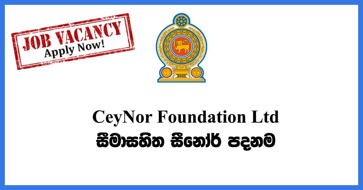 CeyNor-Foundation-Ltd-Vacancies