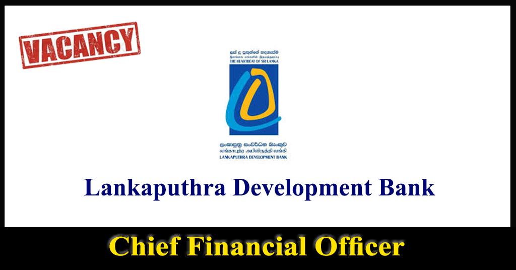 Chief Financial Officer - Lankaputhra Development Bank
