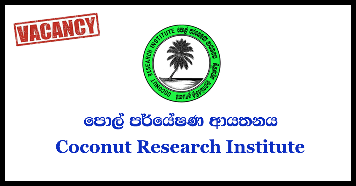 Field Officer, Receptionist/Telephone Operator, Senior Research Officer, Assistant Director - Coconut Research Institute