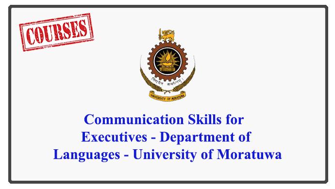 Communication Skills for Executives - Department of Languages - University of Moratuwa