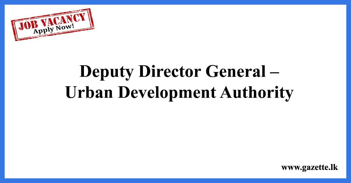Deputy-Director-General-–-Urban-Development-Authority