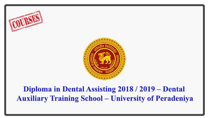 Diploma in Dental Assisting 2018 / 2019 – Dental Auxiliary Training School – University of Peradeniya