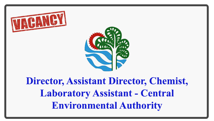 Director, Assistant Director, Chemist, Laboratory Assistant - Central Environmental Authority