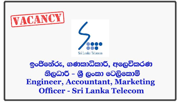 Engineer, Accountant, Marketing Officer - Sri Lanka Telecom