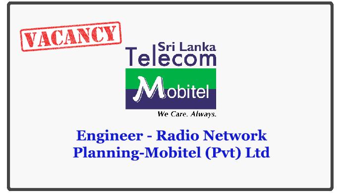 Engineer - Radio Network Planning-Mobitel (Pvt) Ltd