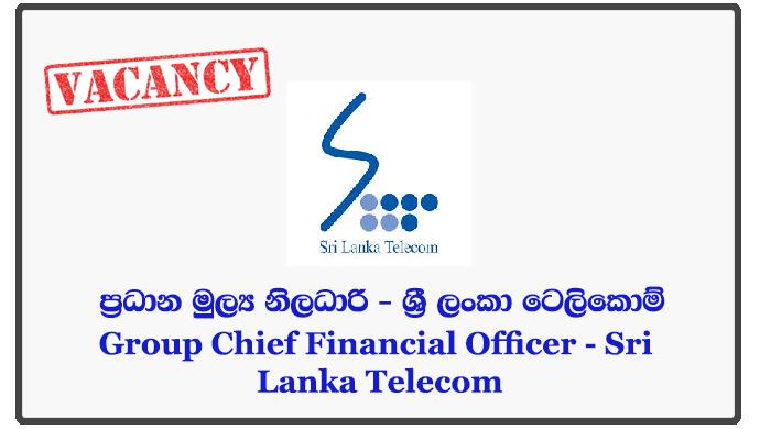 Group Chief Financial Officer - Sri Lanka Telecom
