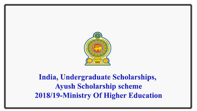 India, Undergraduate Scholarships, Ayush Scholarship scheme- 2018/19-Ministry Of Higher Education