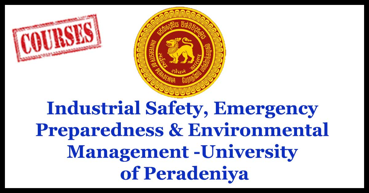 Industrial Safety, Emergency Preparedness & Environmental Management -University of Peradeniya