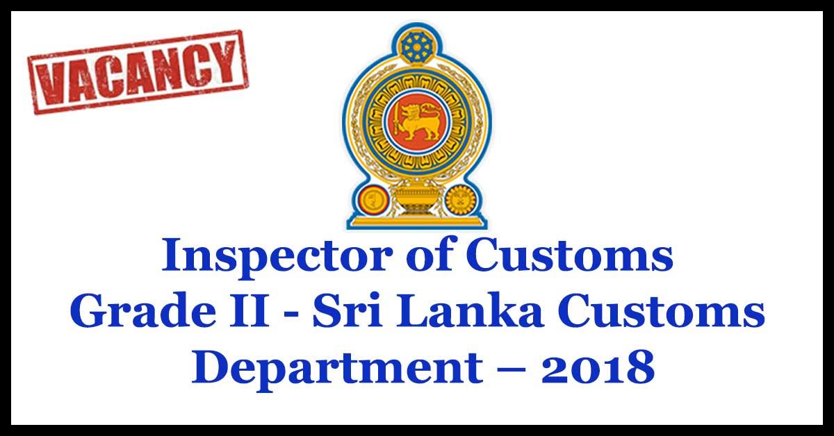 Inspector of Customs Grade II of Sri Lanka Customs Department – 2018 - Open Competitive Examination