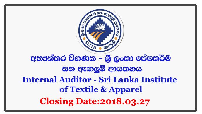 Internal Auditor - Sri Lanka Institute of Textile & Apparel Closing Date: 2018-03-27