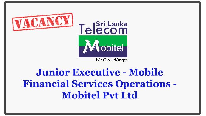 Junior Executive - Mobile Financial Services Operations - Mobitel Pvt Ltd