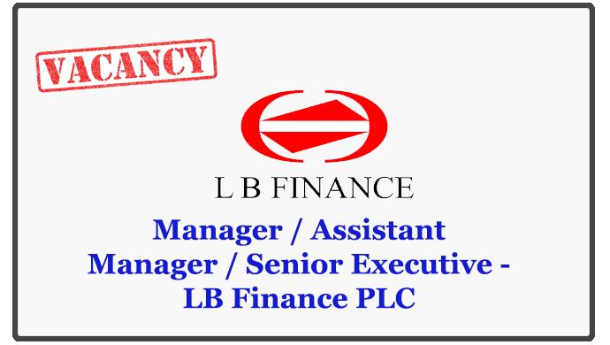 Manager / Assistant Manager / Senior Executive - LB Finance PLC