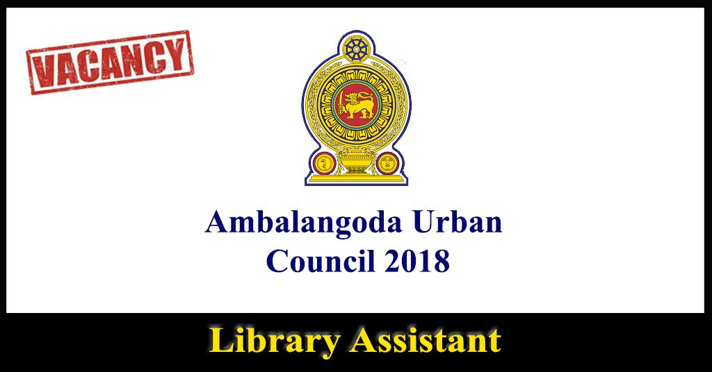 Library Assistant – Ambalangoda Urban Council 2018