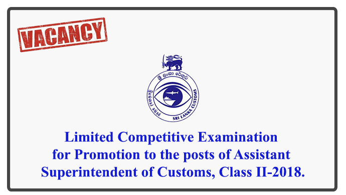 Limited Competitive Examination for Promotion to the posts of Assistant Superintendent of Customs, Class II-2018.