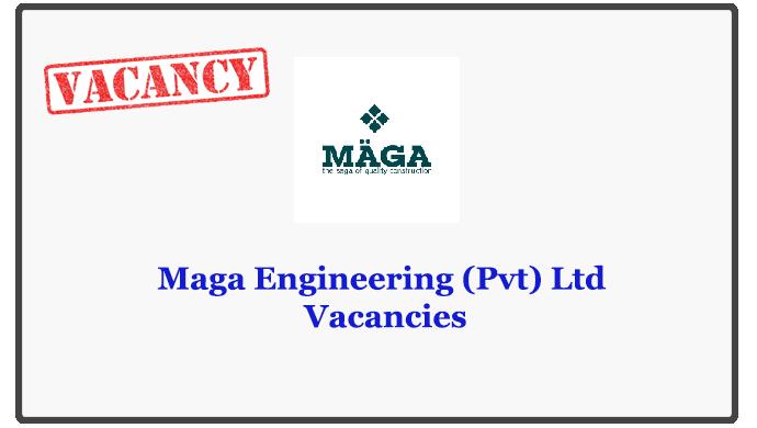 Maga Engineering (Pvt) Ltd Vacancies