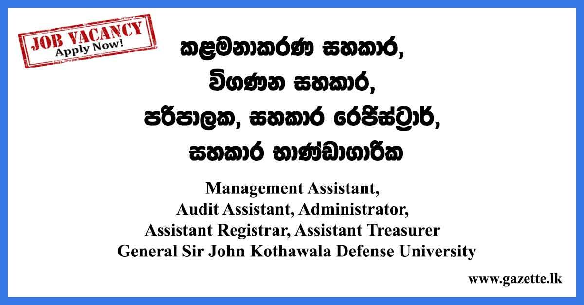 Management-Assistant,-Audit-Assistant,-Administrator,-Assistant-Registrar,-Assistant-Treasurer---General-Sir-John-Kothawala-Defense-University