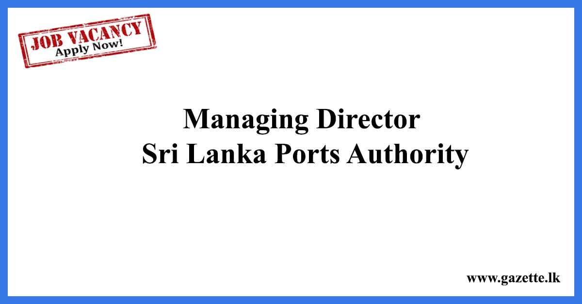 Managing-Director---Sri-Lanka-Ports-Authority