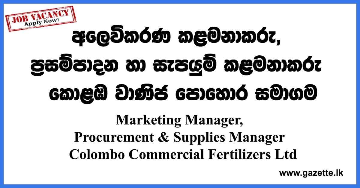 Marketing Manager, Procurement & Supplies Manager Colombo Commercial Fertilizers Ltd