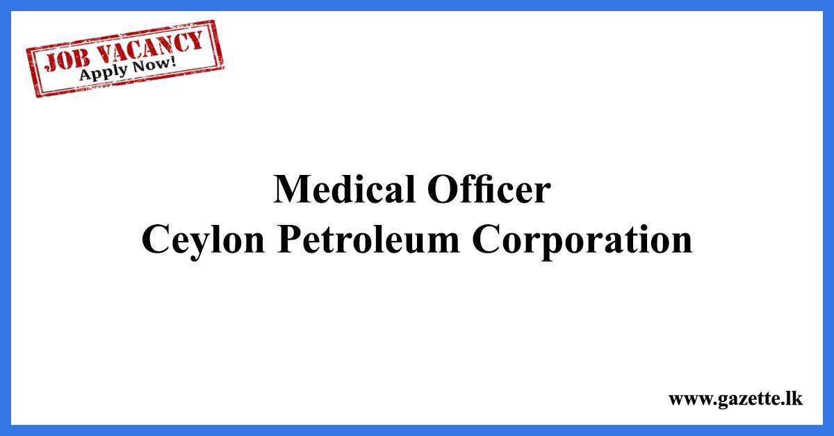 Medical-Officer-Ceylon-Petroleum-Corporation