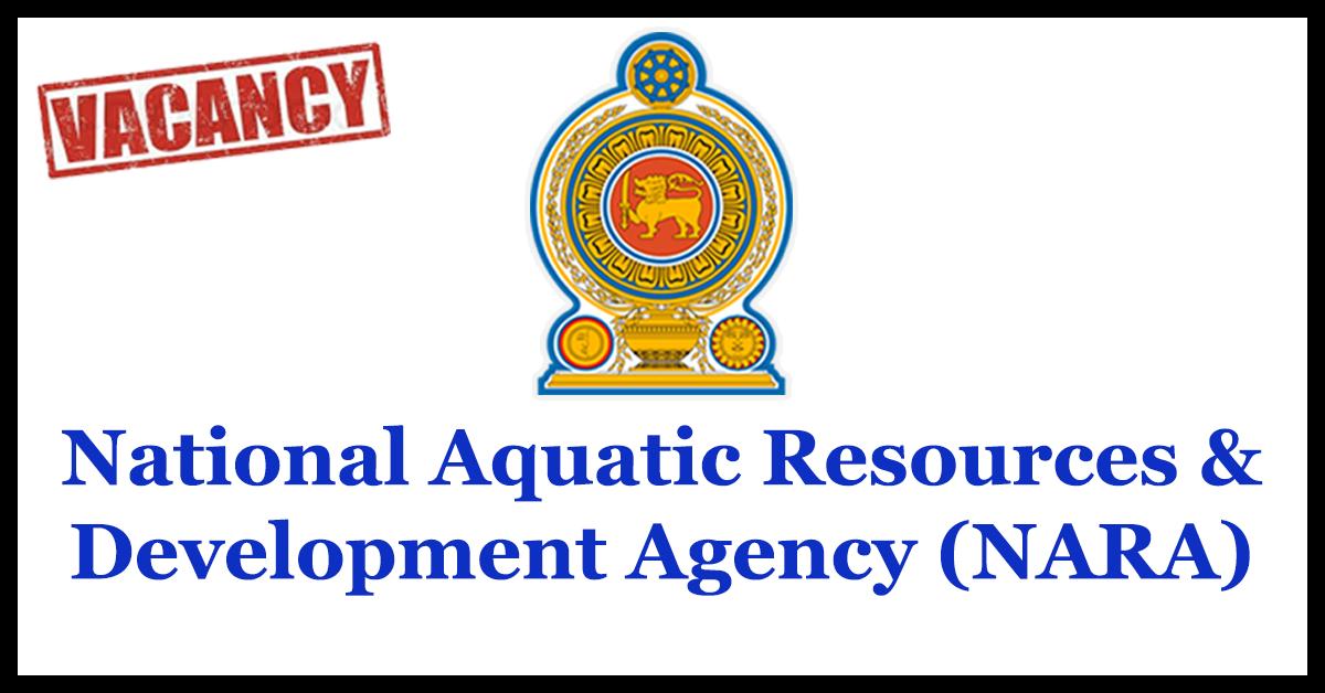 National Aquatic Resources & Development Agency (NARA) - Ministry of Fisheries & Aquatic Resources Development