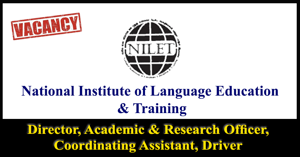 Director, Academic & Research Officer, Coordinating Assistant, Driver - National Institute of Language Education & Training