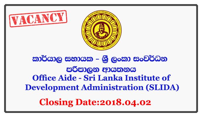 Office Aide - Sri Lanka Institute of Development Administration (SLIDA) Closing Date: 2018-04-02