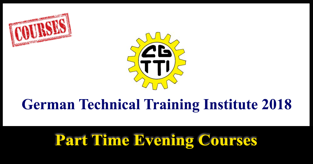 Part Time Evening Courses – German Technical Training Institute 2018