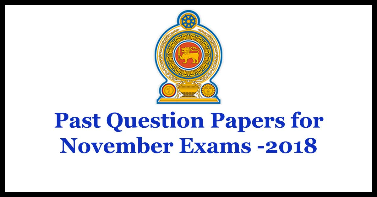 Past Question Papers for November Exams -2018