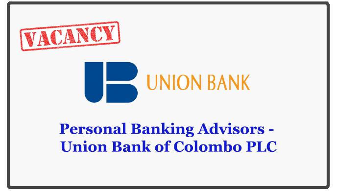 Personal Banking Advisors - Union Bank of Colombo PLC