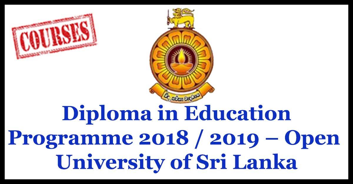 Diploma in Education Programme 2018 / 2019 – Open University of Sri Lanka - Postgraduate