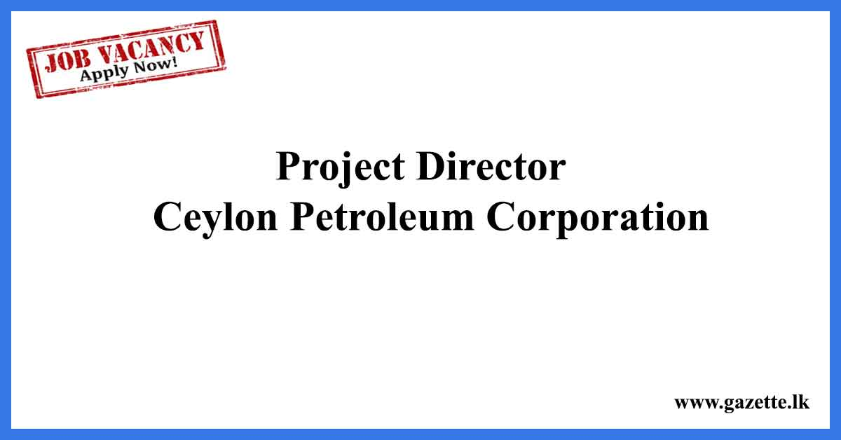 Project-Director---Ceylon-Petroleum-Corporation