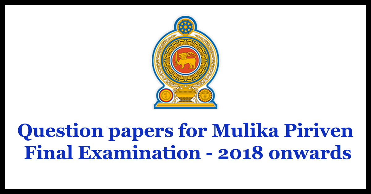 Question papers for Mulika Piriven Final Examination - 2018 onwards