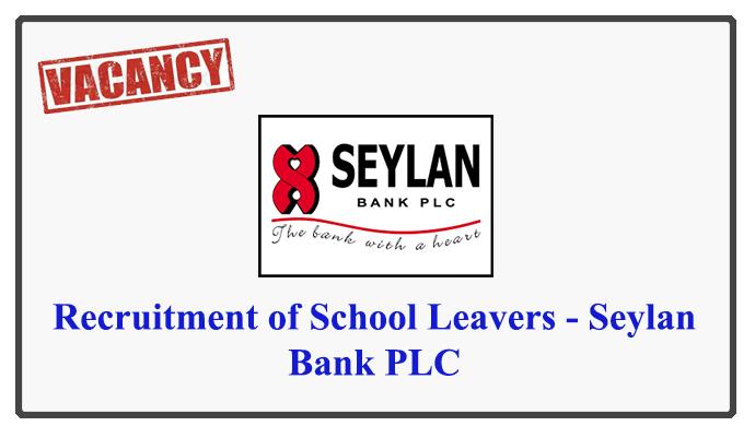 Recruitment of School Leavers - Seylan Bank PLC
