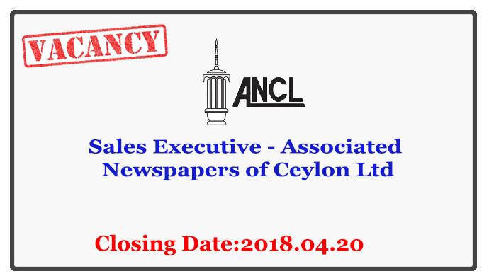 Sales Executive - Associated Newspapers of Ceylon Ltd Closing Date: 2018-04-20