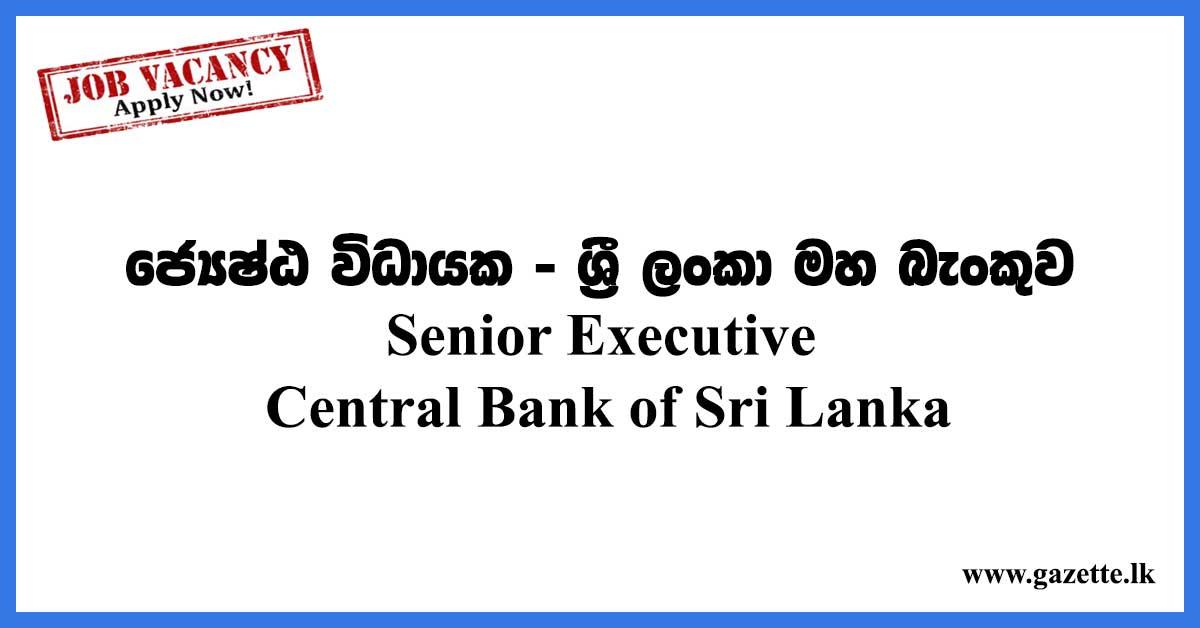 Senior Executive Central Bank of Sri Lanka