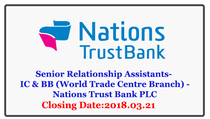 Senior Relationship Assistants- IC & BB (World Trade Centre Branch) - Nations Trust Bank PLC