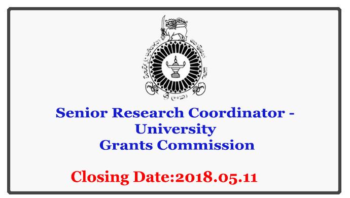 Senior Research Coordinator - University Grants Commission Closing Date: 2018-05-11