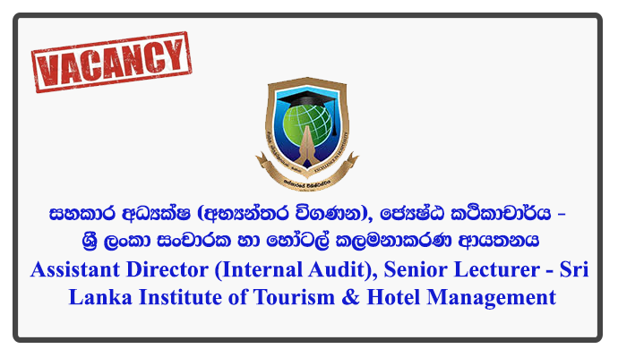 Assistant Director (Internal Audit), Senior Lecturer - Sri Lanka Institute of Tourism & Hotel Management