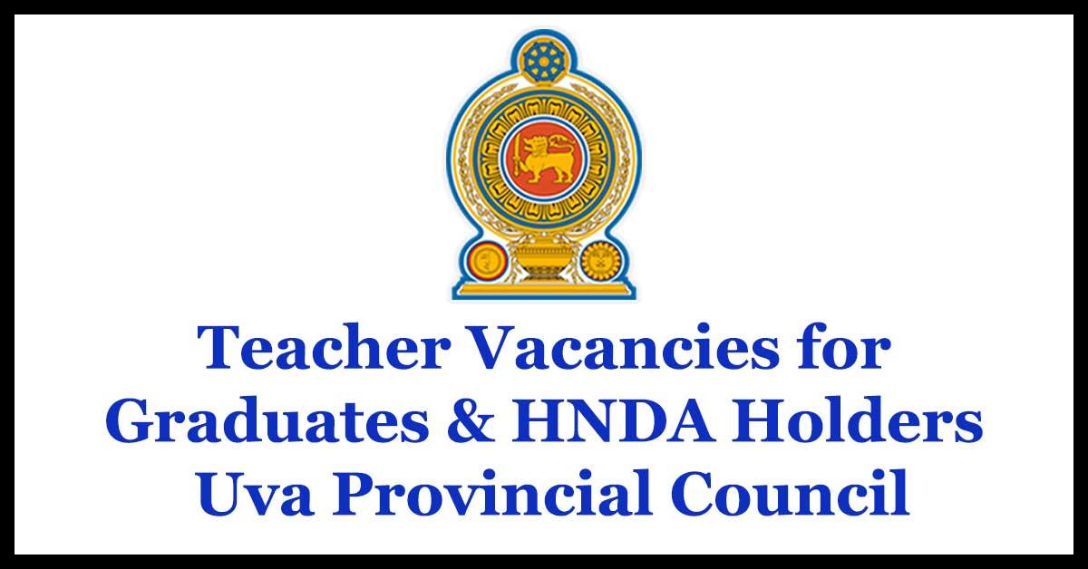 Teacher Vacancies for Graduates & HNDA Holders - Uva Provincial Council