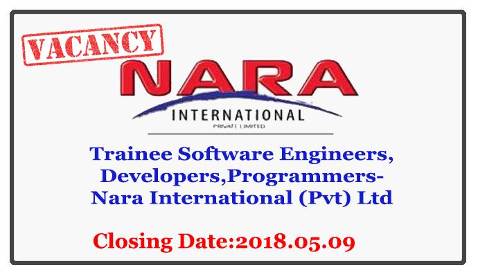 Trainee Software EngineersDevelopersProgrammers-Nara International (Pvt) Ltd Closing Date 2018.05.09