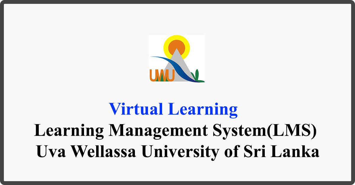 Virtual Learning - Learning Management System(LMS) - Uva Wellassa University of Sri Lanka