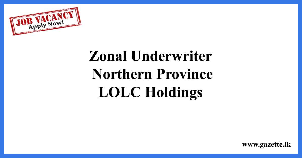 Zonal-Underwriter-–-Northern-Province---LOLC-Holdings