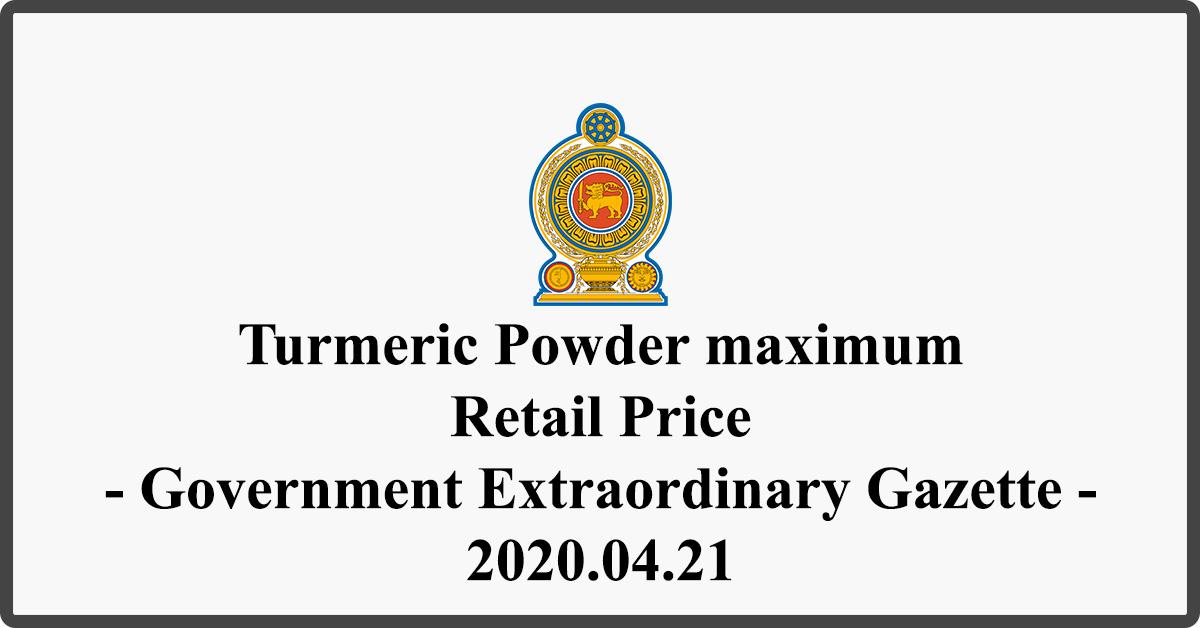 Turmeric Powder maximum Retail Price - Government Extraordinary Gazette - 2020.04.21