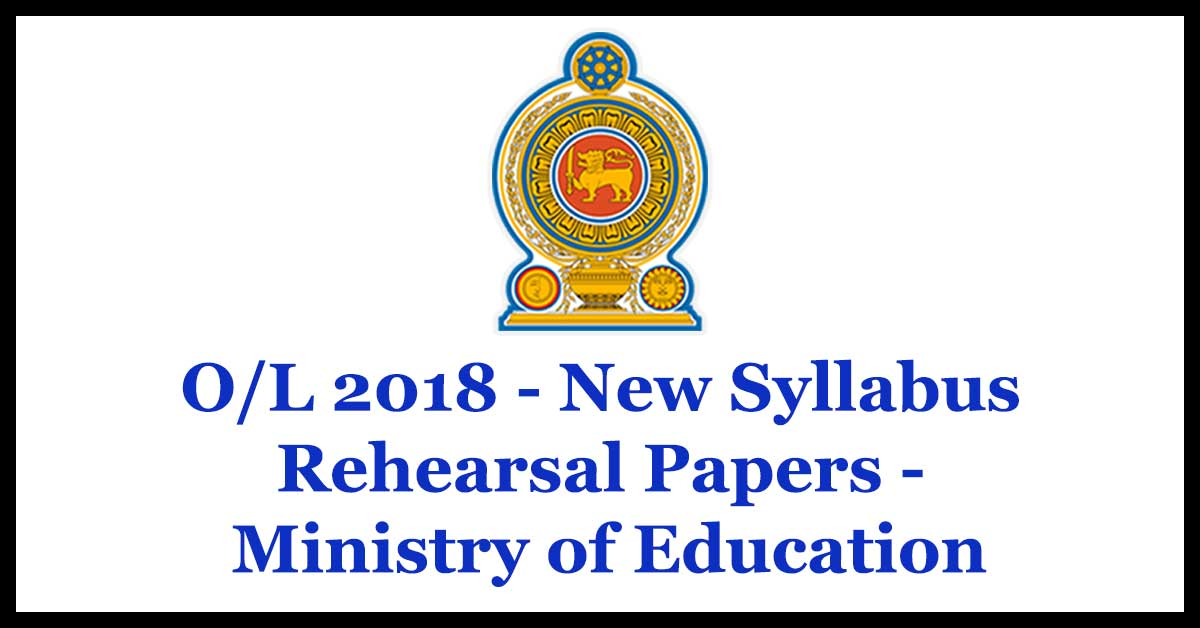 O/L 2018 - New Syllabus Rehearsal Papers - Ministry of Education